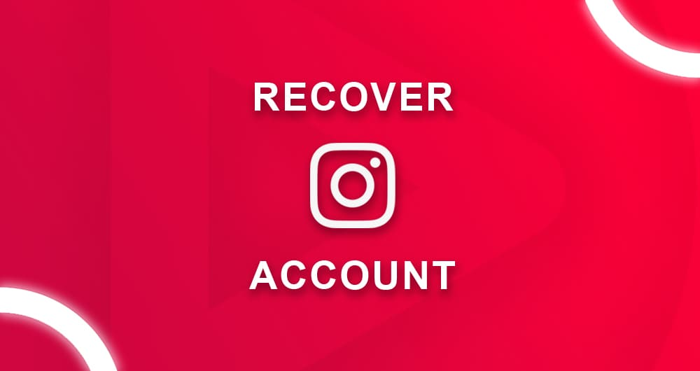 how to recover hacked and deleted instagram account